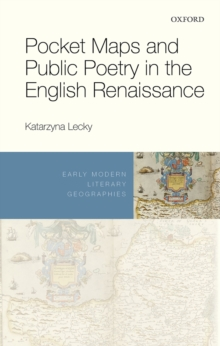 Pocket Maps and Public Poetry in the English Renaissance, PDF eBook
