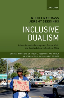 Inclusive Dualism : Labour-intensive Development, Decent Work, and Surplus Labour in Southern Africa, PDF eBook