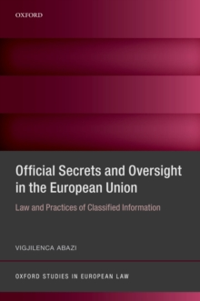 Official Secrets and Oversight in the EU : Law and Practices of Classified Information, PDF eBook