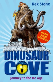 Dinosaur Cove: Journey to the Ice Age, Paperback Book