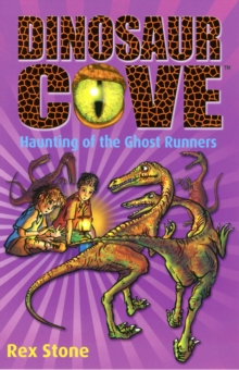 Dinosaur Cove: Haunting of the Ghost Runners, Paperback / softback Book