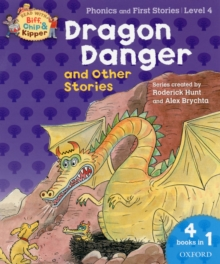 Oxford Reading Tree Read with Biff, Chip, and Kipper: Dragon Danger and Other Stories (level 4), Paperback Book