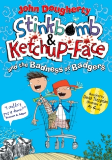 Stinkbomb & Ketchup-Face and the Badness of Badgers, Paperback Book