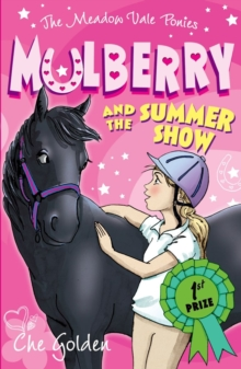 The Meadow Vale Ponies: Mulberry and the Summer Show, Paperback Book