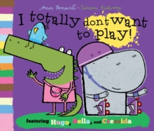 I Totally Don't Want to Play, Paperback Book