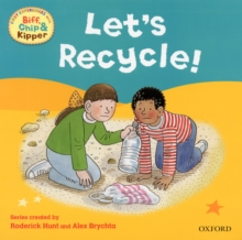 Oxford Reading Tree Read With Biff, Chip, and Kipper: First Experiences: Let's Recycle!, Paperback / softback Book