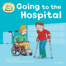 Oxford Reading Tree: Read With Biff, Chip & Kipper First Experiences Going to the Hospital, Paperback Book