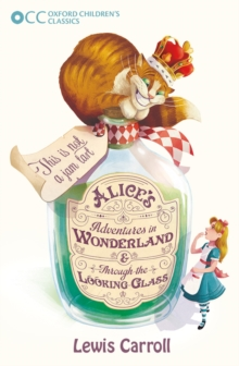 Oxford Children's Classics: Alice's Adventures in Wonderland & Through the Looking-Glass, Paperback Book