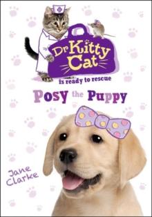 Dr KittyCat is Ready to Rescue: Posy the Puppy, Paperback / softback Book