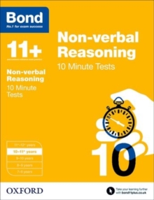 Bond 11+: Non-verbal Reasoning: 10 Minute Tests : 10-11+ years, Paperback / softback Book