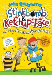 Stinkbomb and Ketchup-Face and the Bees of Stupidity, Paperback Book