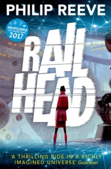 Railhead: shortlisted for the CILIP Carnegie Medal 2017, Paperback Book