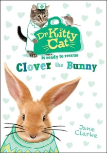 Dr KittyCat is Ready to Rescue: Clover the Bunny, Paperback Book