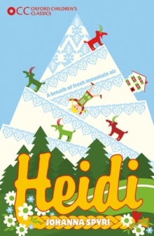 Oxford Children's Classics: Heidi, Paperback / softback Book