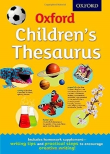 Oxford Children's Thesaurus : The perfect thesaurus for home and school, for ages 8+, Mixed media product Book