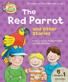 Oxford Reading Tree Read with Biff Chip & Kipper: the Red Parrot and Other Stories, Level 1 Phonics and First Stories, Paperback Book