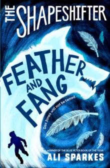 The Shapeshifter: Feather and Fang, Paperback / softback Book
