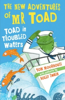 The New Adventures of Mr Toad: Toad in Troubled Waters, Paperback / softback Book