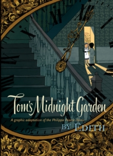 Tom's Midnight Garden Graphic Novel, Hardback Book