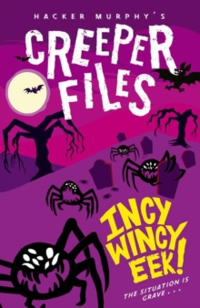 Creeper Files: Incy, Wincy Eek!, Paperback / softback Book