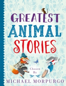 Greatest Animal Stories, chosen by Michael Morpurgo, Paperback / softback Book