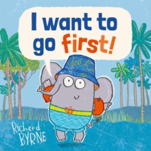 I Want to go First!, Hardback Book