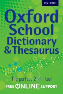 Oxford School Dictionary & Thesaurus : A one-stop dictionary & thesaurus for upper primary school, Mixed media product Book