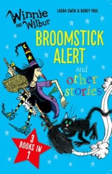 Winnie and Wilbur: Broomstick Alert and other stories : 3 books in 1, Paperback Book