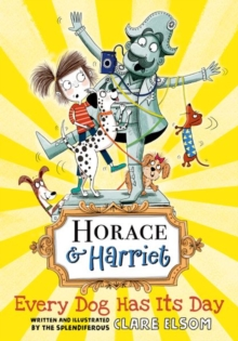 Horace and Harriet: Every Dog Has Its Day, Paperback / softback Book