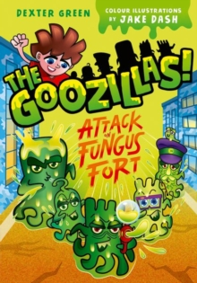 The Goozillas!: Attack on Fungus Fort, Paperback / softback Book