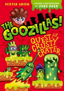 The Goozillas!: Quest for Crusty Crater, Paperback Book