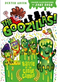 The Goozillas!: Battle of the Gunge Games, Paperback / softback Book