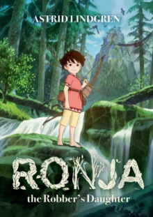 Ronja the Robber's Daughter Illustrated Edition, Paperback / softback Book