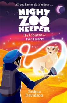 Night Zookeeper: The Lioness of Fire Desert, Paperback / softback Book