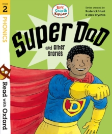 Read with Oxford: Stage 2: Biff, Chip and Kipper: Super Dad and Other Stories, Paperback / softback Book