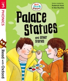 Read with Oxford: Stage 3: Biff, Chip and Kipper: Palace Statues and Other Stories, Paperback / softback Book