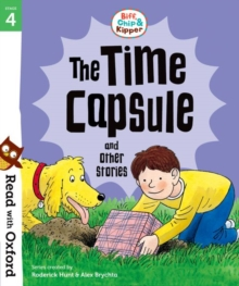 Read with Oxford: Stage 4: Biff, Chip and Kipper: The Time Capsule and Other Stories, Paperback / softback Book