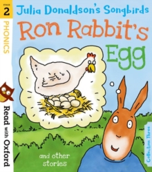 Read with Oxford: Stage 2: Julia Donaldson's Songbirds: Ron Rabbit's Egg and Other Stories, Paperback / softback Book