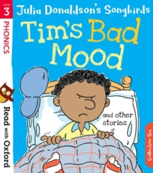 Read with Oxford: Stage 3: Julia Donaldson's Songbirds: Tim's Bad Mood and Other Stories, Paperback / softback Book
