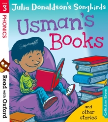 Read with Oxford: Stage 3: Julia Donaldson's Songbirds: Usman's Books and Other Stories, Paperback / softback Book