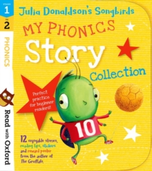 Read with Oxford: Stages 1-2: Julia Donaldson's Songbirds: My Phonics Story Collection, Mixed media product Book