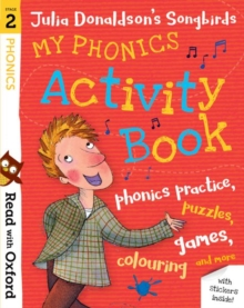 Read with Oxford: Stage 2: Julia Donaldson's Songbirds: My Phonics Activity Book, Mixed media product Book