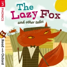 Read with Oxford: Stage 3: Phonics: The Lazy Fox and Other Tales, Paperback / softback Book