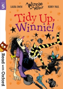 Read with Oxford: Stage 5: Winnie and Wilbur: Tidy Up, Winnie!, Paperback Book