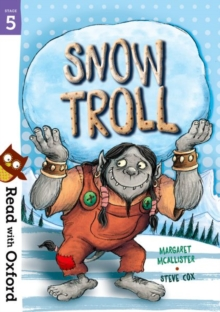 Read with Oxford: Stage 5: Snow Troll, Paperback Book
