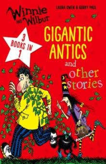 Winnie and Wilbur: Gigantic Antics and other stories, Paperback Book