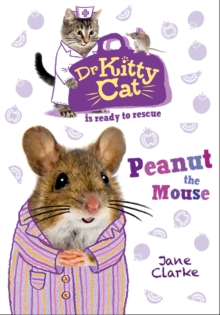 Dr KittyCat is Ready to Rescue: Peanut the Mouse, Paperback Book