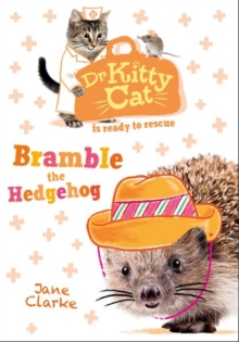Dr KittyCat is Ready to Rescue: Bramble the Hedgehog, Paperback / softback Book