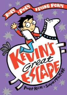 Kevin's Great Escape: A Roly-Poly Flying Pony Adventure, Hardback Book