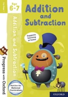 Progress with Oxford: Addition and Subtraction Age 6-7, Mixed media product Book